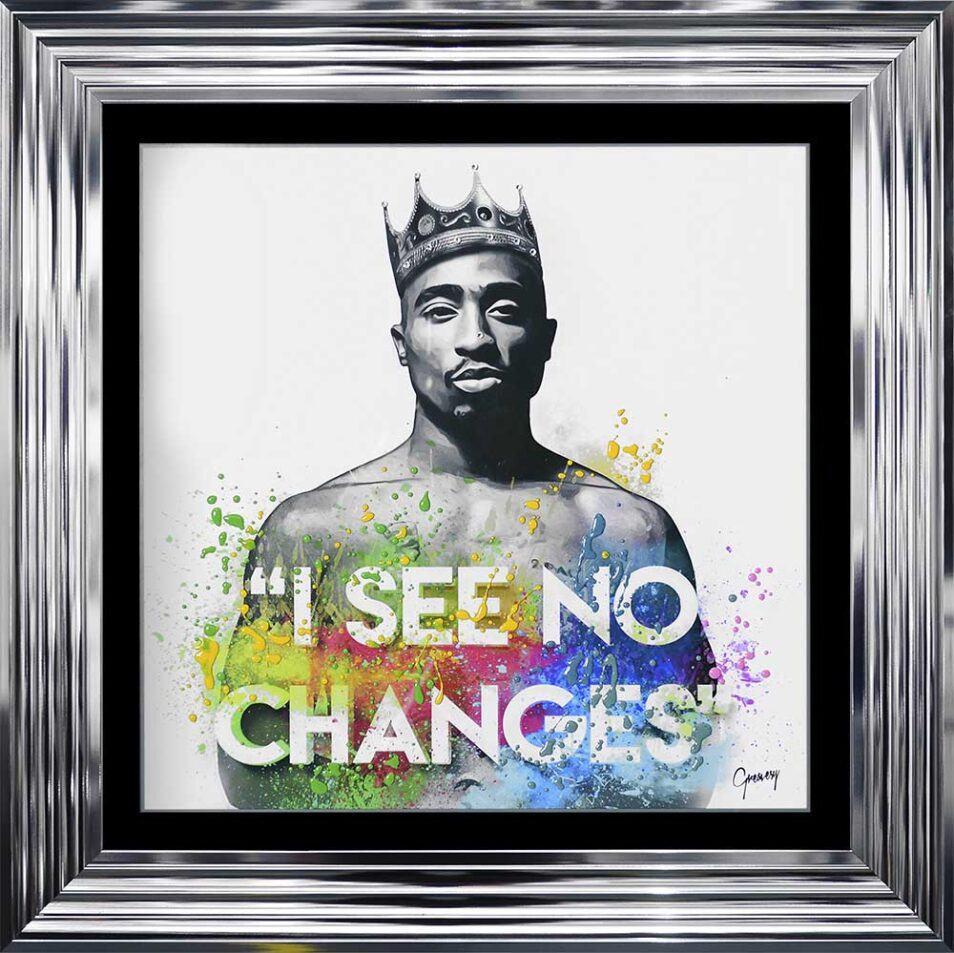 Tupac - I See No Changes - No Changes - 2Pac - Colour - Chrome Frame